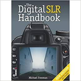 Amazon digital slr handbook 9781907579448 michael freeman books digital slr handbook 3rd uk ed edition fandeluxe Image collections