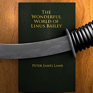 The Wonderful World of Linus Bailey Audiobook