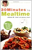 30 Minutes to Mealtime, Joanna M. Lund and Barbara Alpert, 0399533427