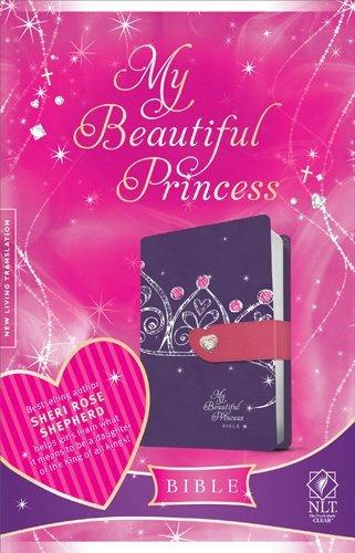 My Beautiful Princess Bible NLT, Crown TuTone by Sheri Rose Shepherd (2012-07-01)