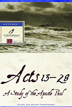 Acts 13-28: A Study of the Apostle Paul (Fisherman Bible Studyguides) by [Christensen, Chuck, Christensen, Winnie]
