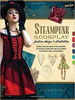 Steampunk Dresses | Women & Girl Costumes Steampunk & Cosplay Fashion Design & Illustration: More than 50 ideas for learning to design your own Neo-Victorian costumes and accessories (Learn to Draw) $14.34 AT vintagedancer.com