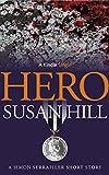 """""""Hero A Simon Serrailler Short Story (Kindle Single)"""" av Susan Hill"""