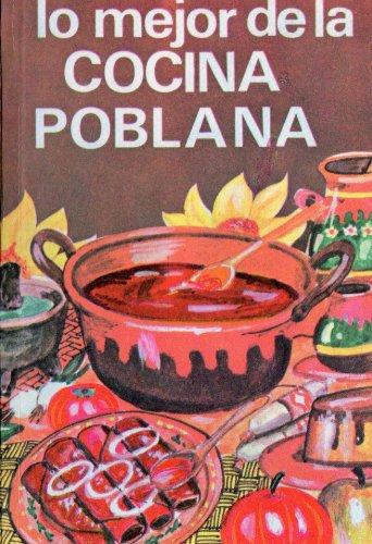 Lo mejor de la Cocina Poblana Mexicana (Spanish Edition) by [Tajonar, Laura