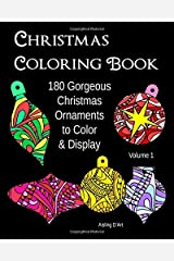 Christmas Coloring Book: 180 Gorgeous Christmas Ornaments to Color & Display