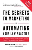 The Secrets to Marketing & Automating Your Law Practice