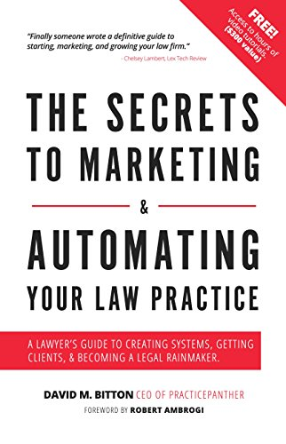 The Secrets to Marketing & Automating Your Law Practice: A Lawyer's Guide to Creating Systems, Getting Clients, & Becoming a Legal Rainmaker (English Edition)