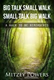 Big Talk Small Walk Small Talk Big Walk, Mitzey Powers, 0991037316
