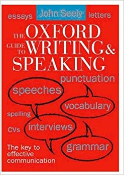 Oxford guide to writing and speaking john seely 9780192801098 oxford guide to writing and speaking import fandeluxe