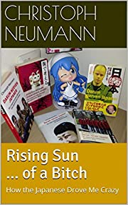 Rising Sun ... of a Bitch: How the Japanese…