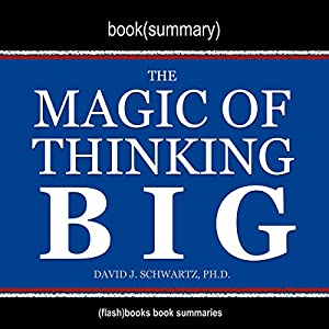 Summary of The Magic of Thinking Big by David J. Schwartz Hörbuch