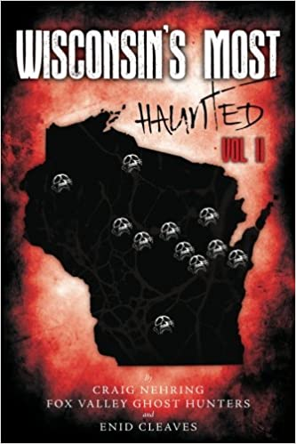 Wisconsin's Most Haunted: Vol II (Volume 2) Paperback – January 9, 2018 by Craig Nehring (Author), Fox Valley Ghost Hunters (Author), Enid Cleaves (Author)