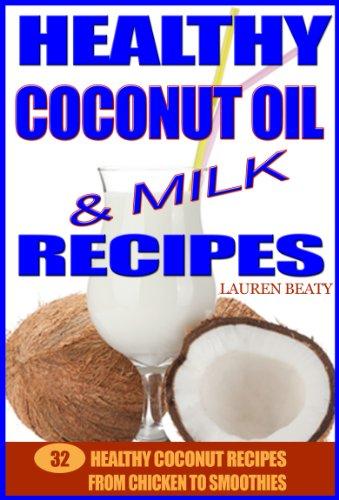 Healthy Coconut Oil Milk Recipes ebook