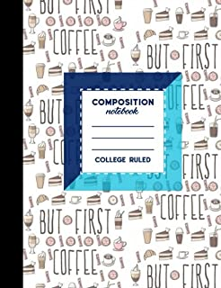 Composition Notebook: College Ruled: Diary For Men, Journals To