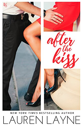 After the Kiss: A Sex, Love & Stiletto Novel (Sex, Love, & Stiletto Series Book ()