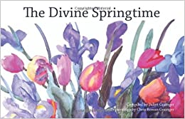 Book The Divine Springtime: A Collection of Spiritual and Poetic Thoughts (Baha'i Books Series)