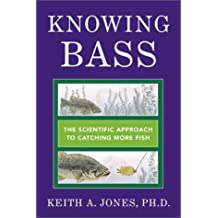 Amazon keith a jones phd phd books knowing bass the scientific approach to catching more fish by keith a jones phd phd 2002 04 02 fandeluxe Choice Image