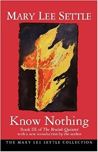 Know Nothing: Book III of the Beulah Quintet (Beulah Quintet S) by Settle, Mary Lee (1996)