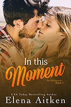 In this Moment (The McCormicks Book 4) by [Aitken, Elena]