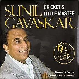 Sunil Gavaskar Cricket S Little Master Debasish Datta