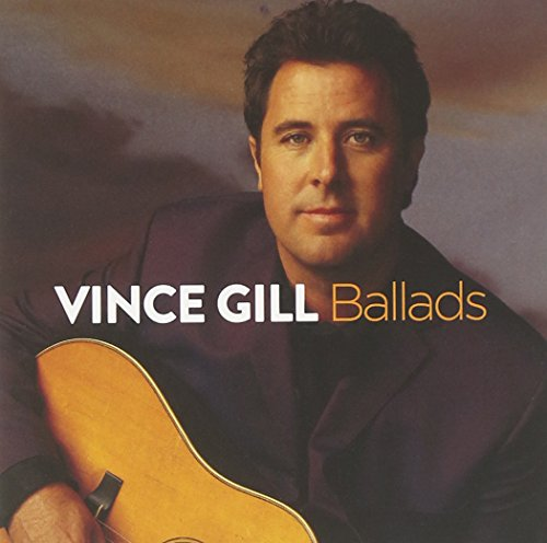 Ballads (The Best Of Vince Gill)