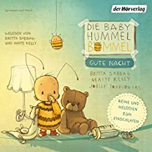 Die Baby Hummel Bommel - Gute Nacht: Reime und Melodien zum Einschlafen Hörbuch von Britta Sabbag, Maite Kelly Gesprochen von: Britta Sabbag, Maite Kelly