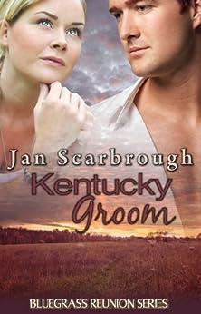 Kentucky Groom (Bluegrass Reunion Series, Book Five) by [Jan Scarbrough]
