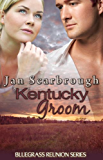 Kentucky Groom (Bluegrass Reunion Series, Book Five)