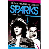 "Talent is an Asset: The Story of ""Sparks""by Daryl Easlea"