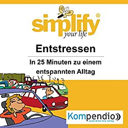 Simplify your life - Entstressen