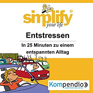 Simplify your life - Entstressen Hörbuch
