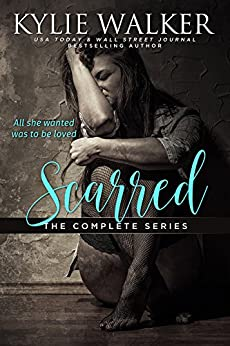 Scarred - The Complete Series by [Walker, Kylie]