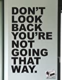 Motivational Quotes Vinyl Wall Decal - Don't Look Back You're Not Going That Way #6053 60in X 38in Black