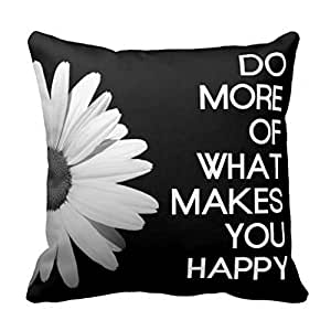 18 x 18 do more of what makes you happy white flower decorative throw pillow case. Black Bedroom Furniture Sets. Home Design Ideas