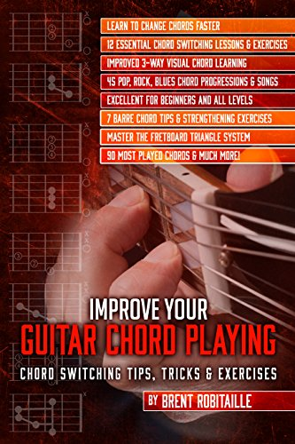 Improve Your Guitar Chord Playing: Chord Switching Tips, Tricks and ...
