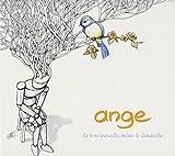 Le Bois Travaille, M??me Le Dimanche by ANGE