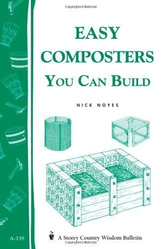 Easy Composters You Can Build: Storey's Country Wisdom Bulletin A-139 by Nick Noyes (Dec 13 1994) (Composter Sale For)