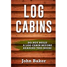 Log Cabins: Everything You Need to Know Before Building a Log Cabin