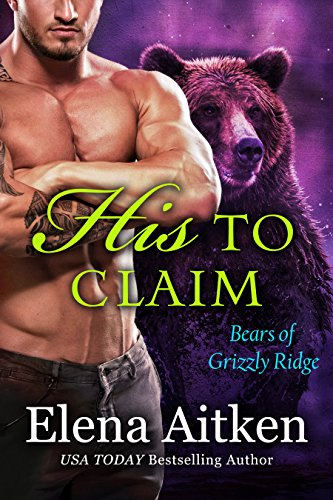 (His to Claim: A BBW Paranormal Shifter Romance (Bears of Grizzly Ridge Book 3))
