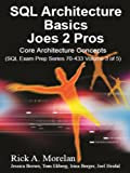 img - for SQL Architecture Basics Joes 2 Pros: Core Architecture concepts (Volume 3) book / textbook / text book