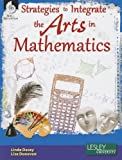Strategies to Integrate the Arts in Mathematics, Linda Dacey, 1425810888