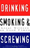 Drinking, Smoking and Screwing, Sara Nickles, 0811807843