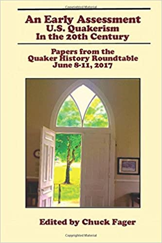 An Early Assessment: U.S. Quakerism in the 20th Century ...