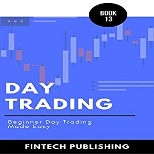 Day Trading: Beginner Day Trading Made Easy Audiobook