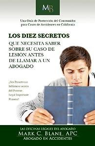 Los Diez Secretos Que Necesita Saber Sobre Su Caso De Lesion Antes De Llam Ar a Un Abogado (Spanish Edition)