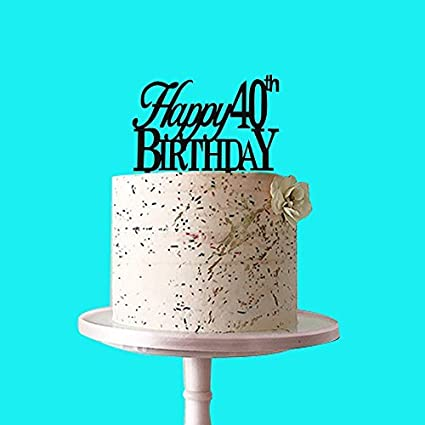 Happy 40th Birthday Cake Topper Black Acrylic For Party Decoration
