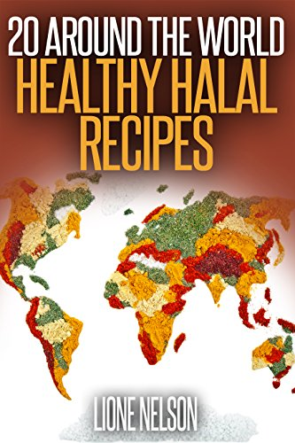 20 Around The World Healthy Halal Recipes: Healthy Halal Meals Cooked with Ease (Chicken Hawaiian Pineapple)