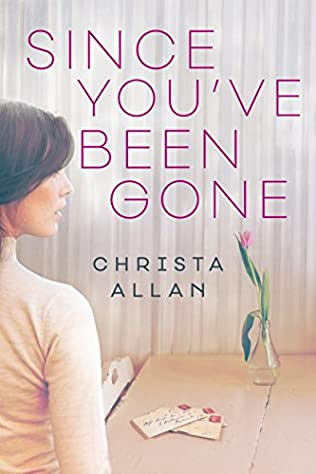 book cover of Since You\'ve Been Gone