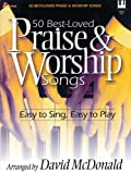 50 Best-Loved Praise & Worship Songs: Easy to Sing, Easy to Play