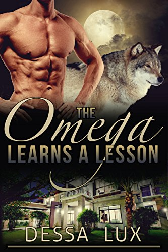 the-omega-learns-a-lesson-m-m-m-m-m-m-m-werewolf-pack-romance-the-protection-of-the-pack-book-4